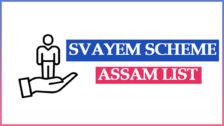 SVAYEM Scheme Assam List 2021 | Swami Vivekananda Assam Youth Empowerment Yojana