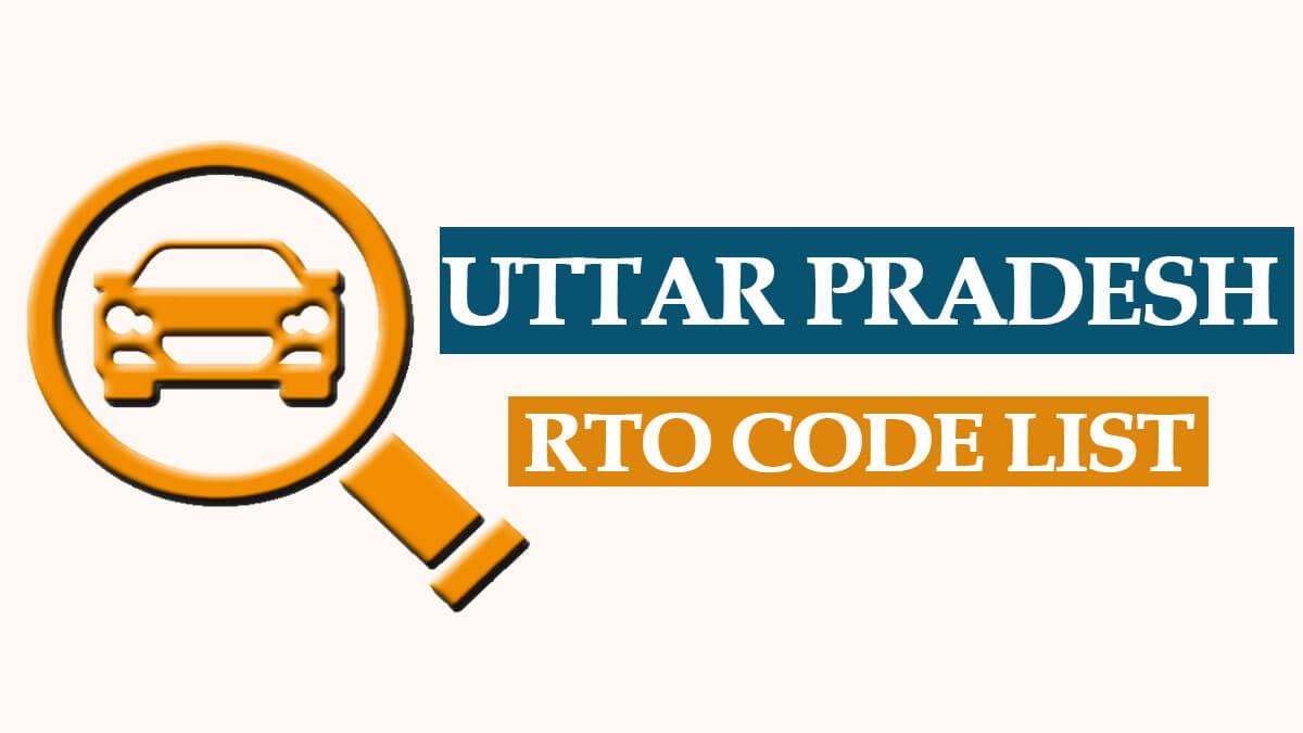 Uttar Pradesh RTO Codes List and Documents List for Vehicle Registration at UP RTO